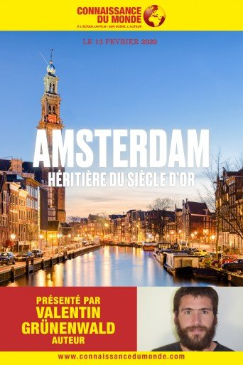 AMSTERDAM, HERITIERE DU SIECLE D'OR